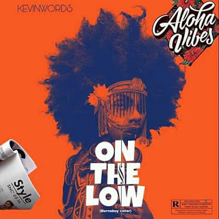 "DOWNLOAD Music: Kevinword$ - ""On The Low"""