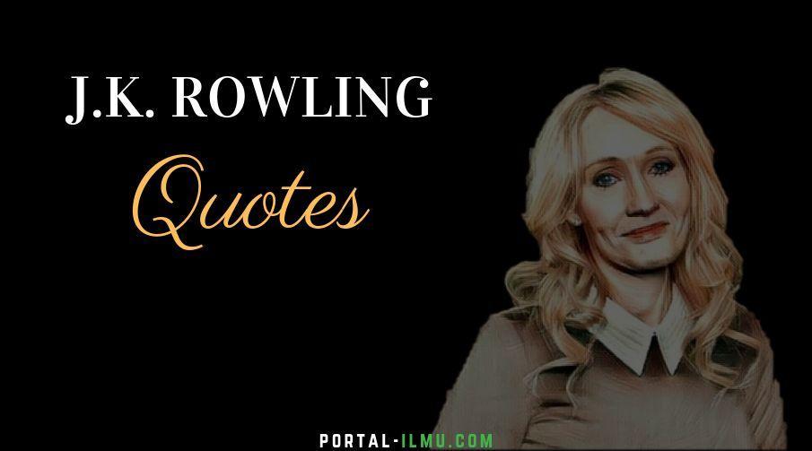 25+ Kata Kata Bijak J.K. Rowling Paling Inspiratif bagi Kehidupan