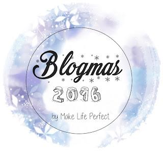 Blogmas 2016, czyli wspólne odliczanie do Świąt.
