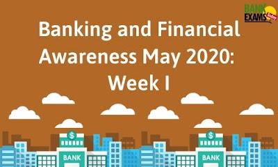 Banking and Financial Awareness May 2020: Week I
