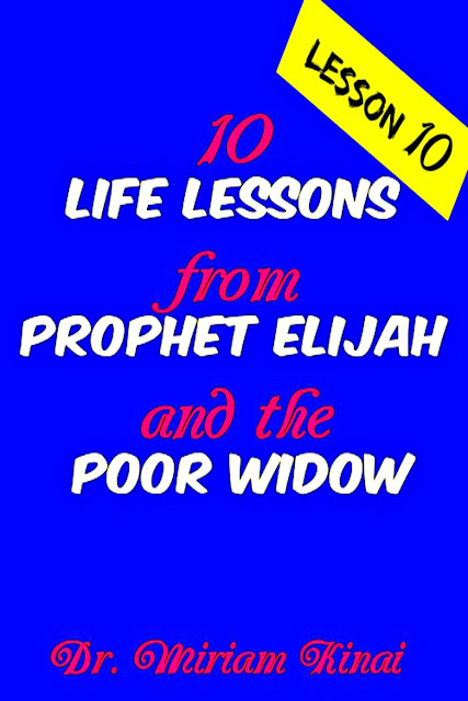 Life Lesson 10 from Prophet Elijah and the Poor Widow