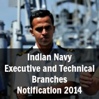Indian Navy Executive and Technical Branches Notification 2014