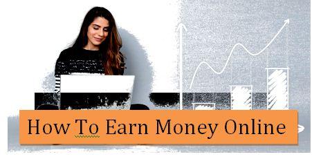 How to earn money from internet 2020 - Online Paise Kamane Ke Tarike