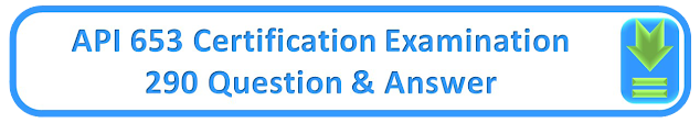 API 653 Certification Examination 290 Question & Answer