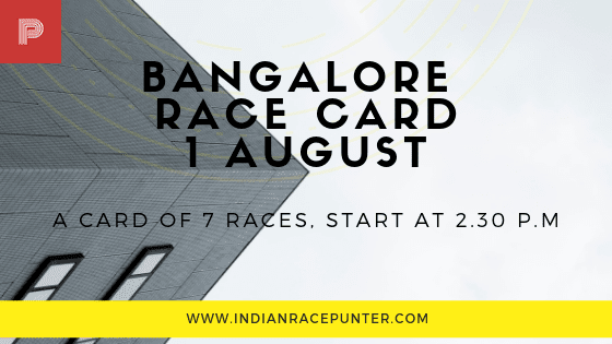 Bangalore  Race Card 1 August, free indian horse racing tips, trackeagle,racingpulse