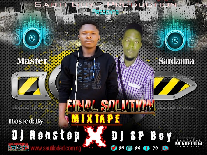 [Mixtape] Dj Nonstop X Dj Sp Boy - Final Solution Mix