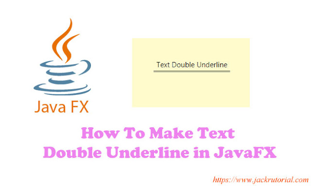 How To Make Text Double Underline in JavaFX?