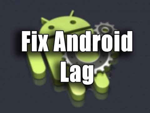 How To Fix  A Lagging Android Device