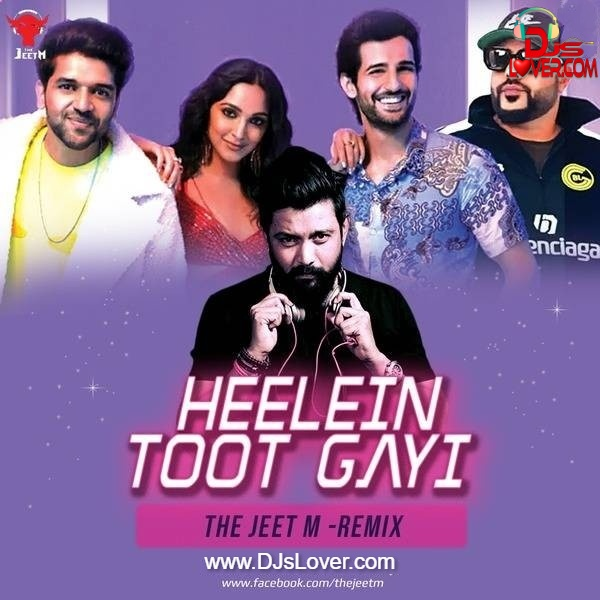 Heelein Toot Gayi Remix The Jeet M