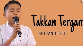 Lirik Lagu Betrand Peto - Tak Terganti (Cover)