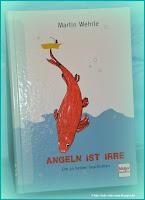 http://ruby-celtic-testet.blogspot.com/2017/01/angeln-ist-irre-von-martin-wehrle.html