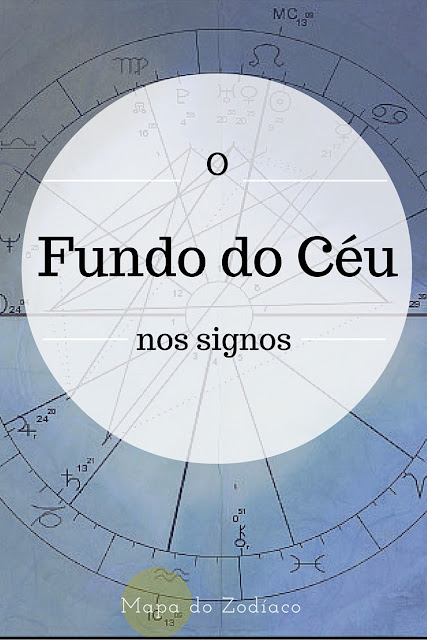 O significado do signo do fundo do céu no seu mapa astral