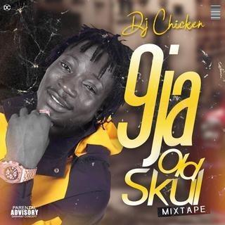 [Mixtape] DJ Chicken Kukuruku – 9ja Old Skul Mixtape