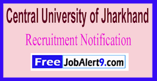 CUJ Central University of Jharkhand Recruitment Notification 2017  Last Date 23-06-2017