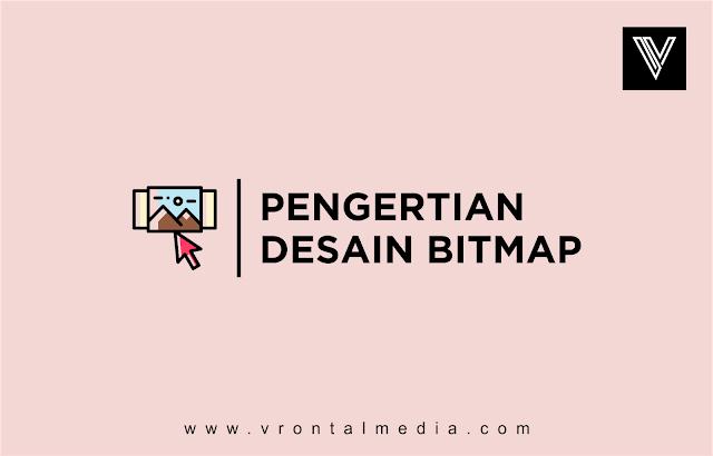 Pengertian Desain Grafis Berbasis Bitmap dan Juga Kelebihan Serta Kekurangan