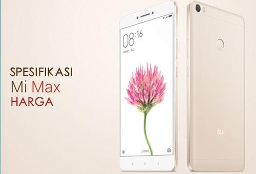 Spesifikasi Xiaomi Mi Max Beserta Harga Terbaru