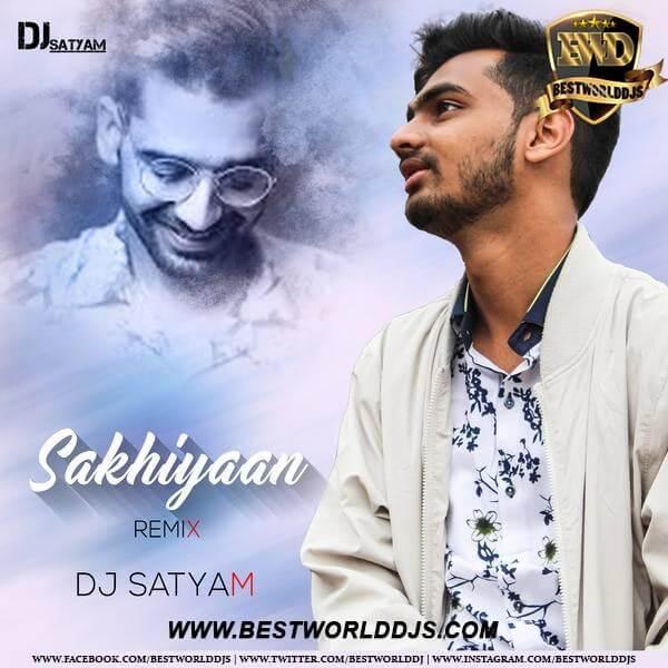 SAKHIYAAN (REMIX) - DJ SATYAM