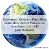 Pelaksanaan Kebijakan Pendidikan dalam Masa Darurat Pencegahan Penyebaran Covid-19 pada Madrasah