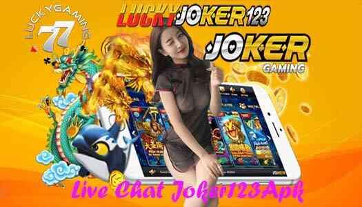Live Chat Joker123Apk Pemberi Pundi Rupiah Dengan Jackpot Terbesar