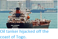 http://sciencythoughts.blogspot.co.uk/2014/06/oil-tanker-hijacked-off-coast-of-togo.html