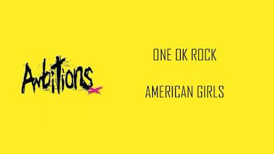Arti Lirik Lagu American Girls - ONE OK ROCK