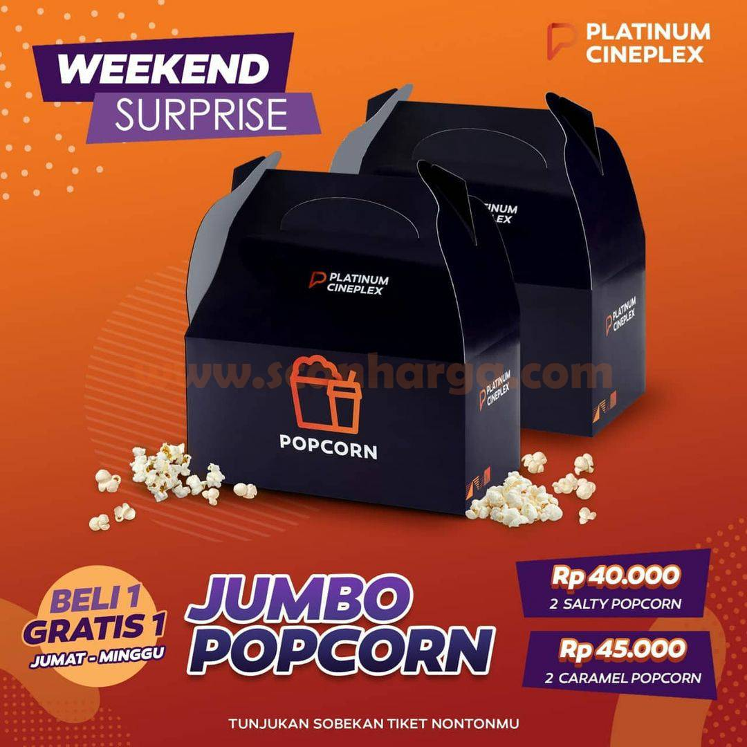 Promo PLATINUM CINEPLEX WEEKEND SURPRISE – Beli 1 Gratis 1 Jumbo Popcorn