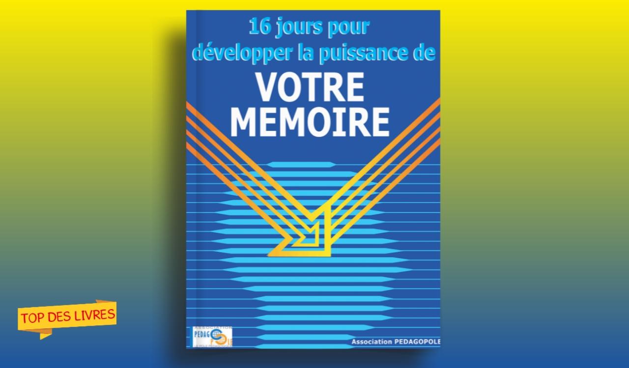Télécharger : 16 jours pour développer la puissance de votre mémoire en pdf