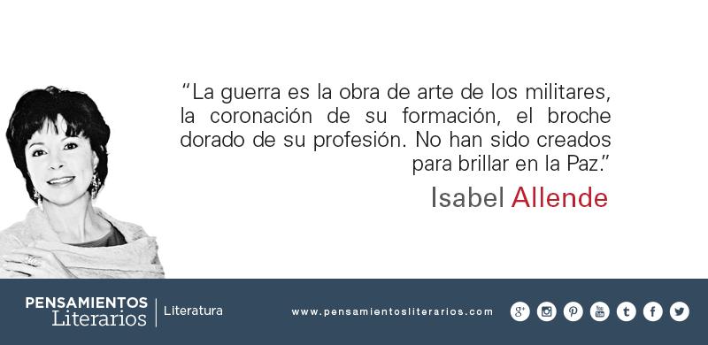 Pensamientos Literarios Isabel Allende Sobre La Guerra