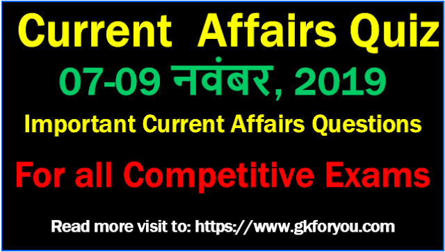 Current Affairs Quiz Hindi: 7-9 November, 2019