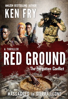 RED GROUND: The Forgotten Conflict (Massacres in Sierra Leone) by Ken Fry