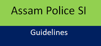Assam Police SI Guidelines