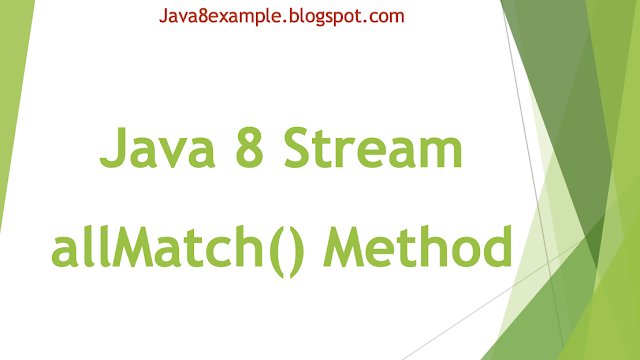 Java 8 Stream allMatch() Method Example