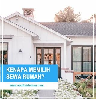 Kenapa Memilih Sewa Rumah?