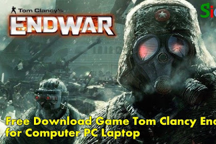 Get Free Download and Play Game Tom Clancy End War on Computer Laptop