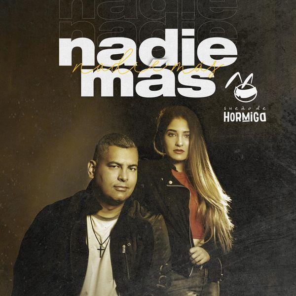 Sueño De Hormiga – Nadie Mas (Single) 2020 (Exclusivo WC)