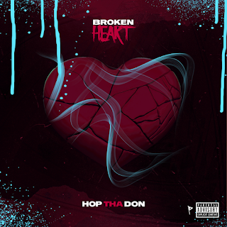 New Music: Hop Tha Don - Broken Heart