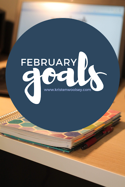 Goals for February // www.kristenwoolsey.com