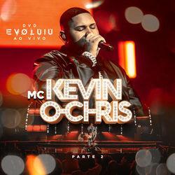 CD Evoluiu Parte 2 – MC Kevin o Chris 2019