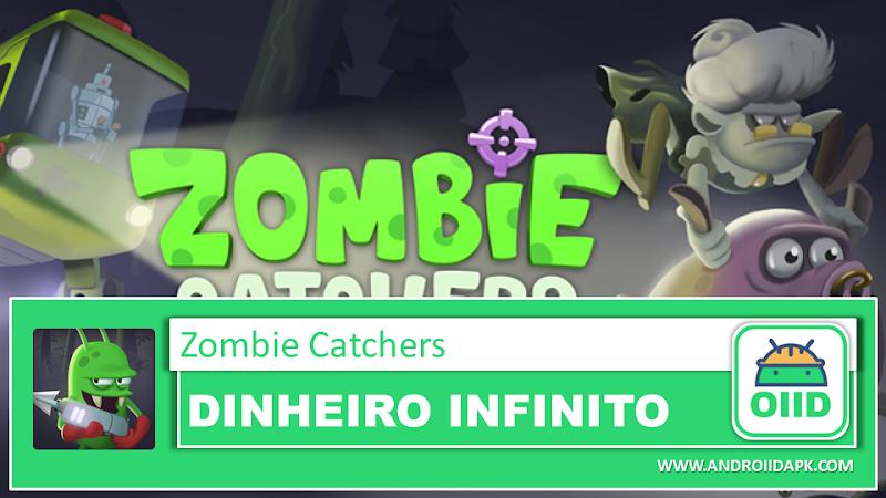 Zombie Catchers v1.28.1 – APK MOD HACK – Dinheiro Infinito