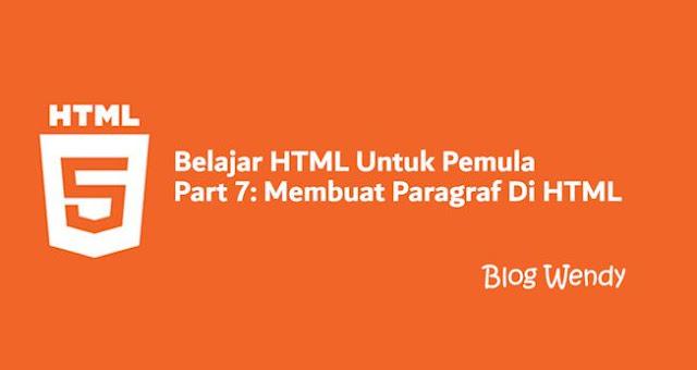 Belajar HTML Untuk Pemula Part 6: Membuat Paragraf di HTML