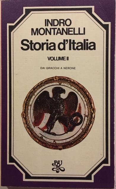 Indro Montanelli - Storia d'Italia. Volume II. Dai Gracchi a Nerone. Anno 1974. Rizzoli - Editore, Milano
