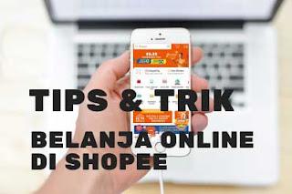 Tips dan Trik Belanja Online di Shopee Agar Tidak Tertipu