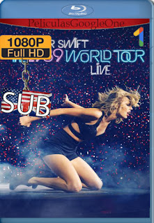 Taylor Swift: The 1989 World Tour Live (2015) [1080p Web-Dl] [SUB] [LaPipiotaHD]