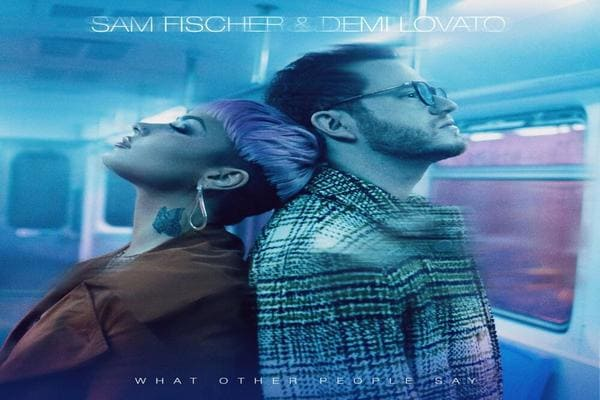 Sam Fischer feat. Demi Lovato What Other People Say
