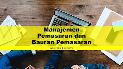 Manajemen Pemasaran dan Bauran Pemasaran