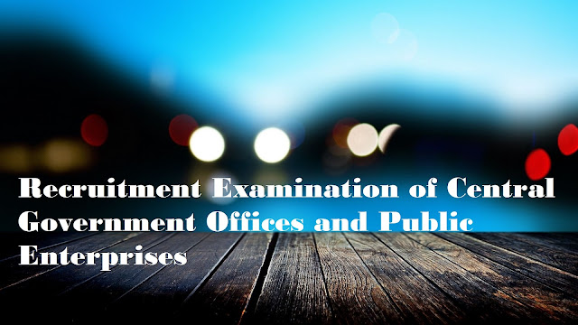 Recruitment Examination of Central Government Offices and Public Enterprises
