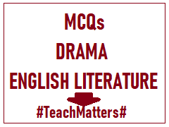 image : English Literature Question Answers (MCQ) on Drama @ TeachMatters