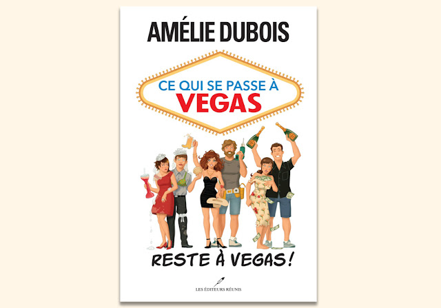 Ce qui se passe à Vegas reste à Vegas Amélie Dubois