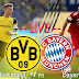 Bayern Munich VS Borussia Dortmund -Live - En Direct - مباشر - En Vivo
