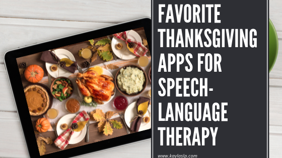 Favorite Thanksgiving Apps for Speech-Language Therapy